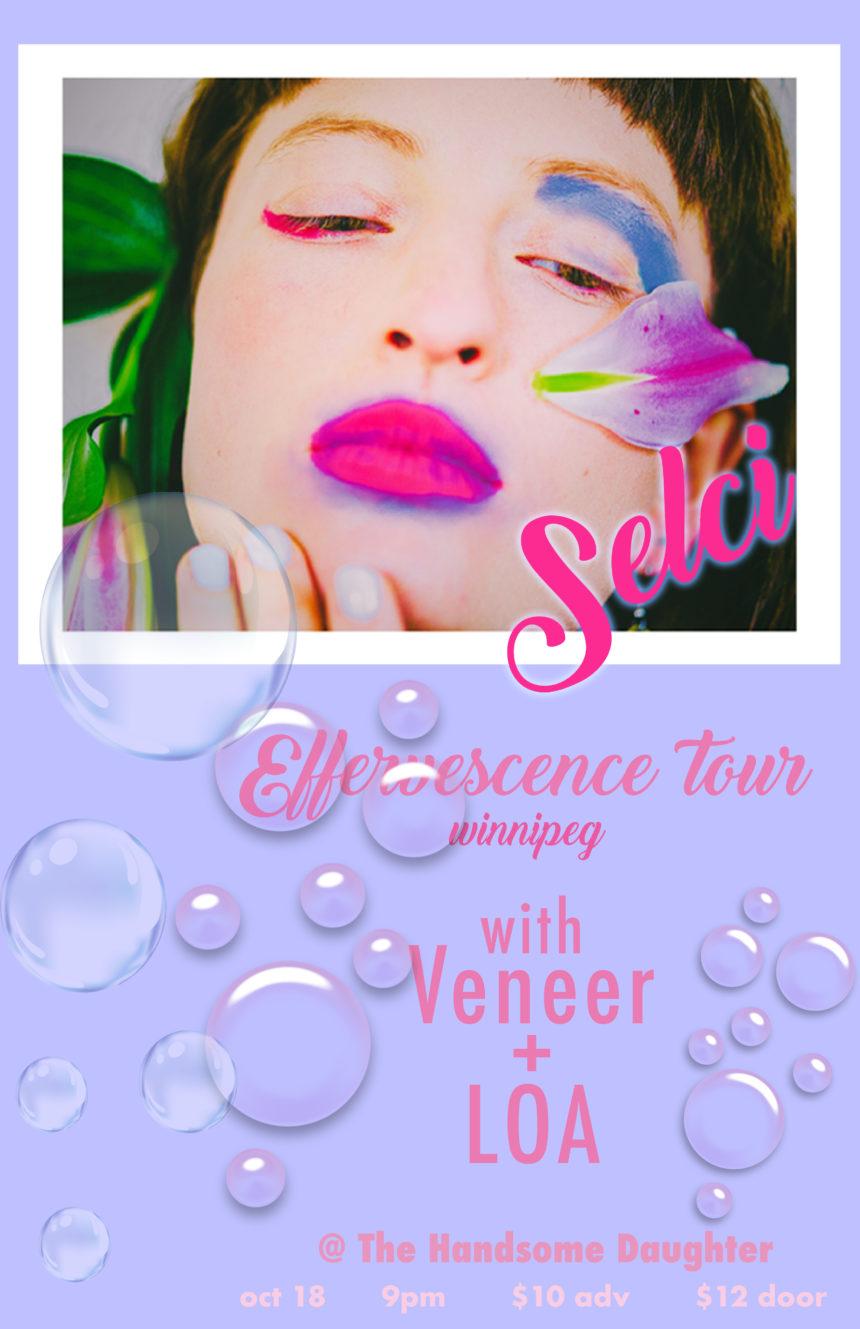 Selci's Effervescence Tour with Veneer, LOA and ygretz