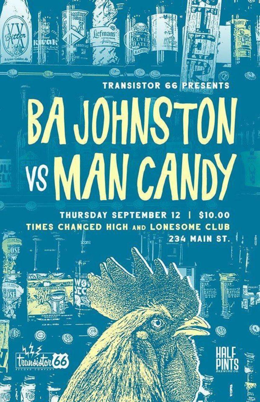 Transistor 66 presents B.A. Johnston vs. Man Candy