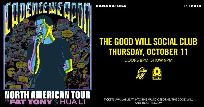 The Good Will Social Club and 101.5 UMFM present Cadence Weapon with Fat Tony and Hua Li