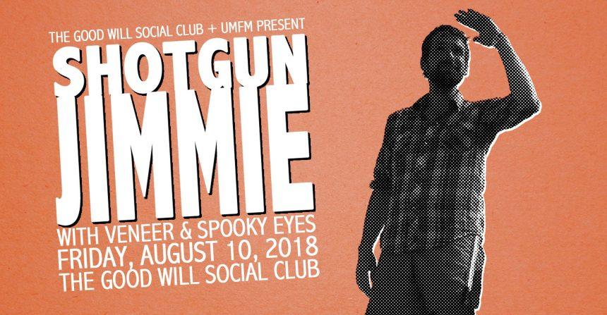 The Good Will Social Club and 101.5 UMFM present Shotgun Jimmie
