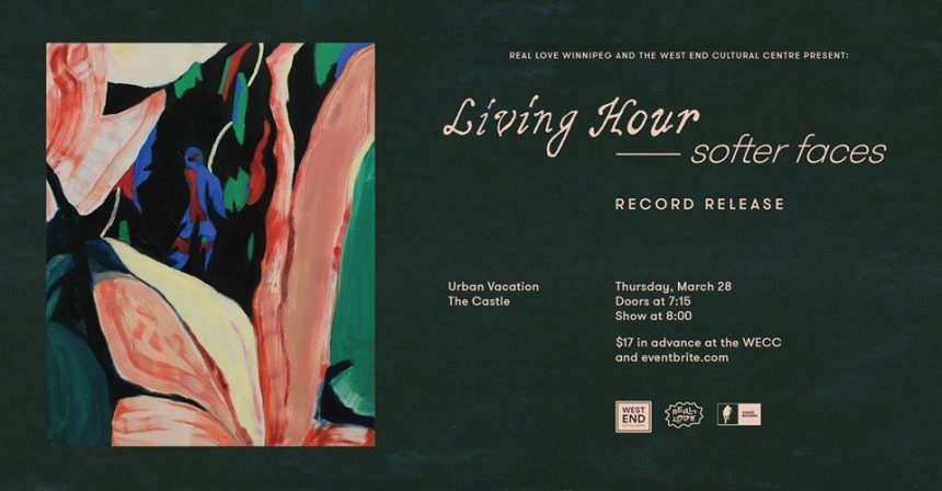 Real Love Winnipeg and the West End present Living Hour's Softer Faces Album Release