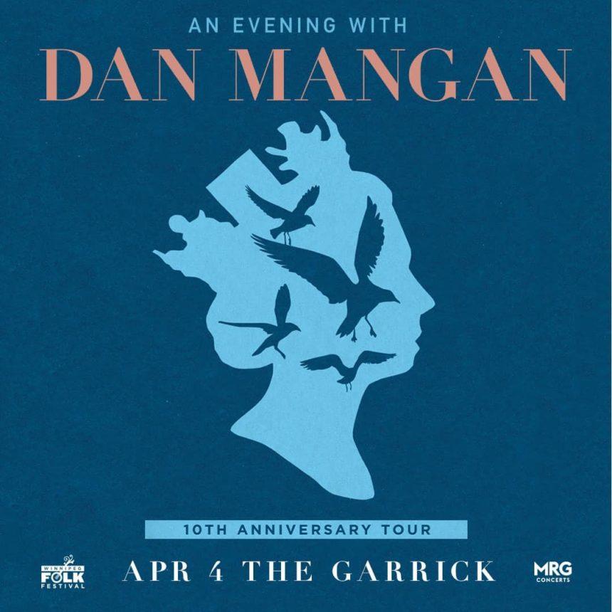 "The Winnipeg Folk Festival & The Garrick Centre presents Dan Mangan's ""Nice, Nice, Very Nice"" 10th Anniversary Tour"