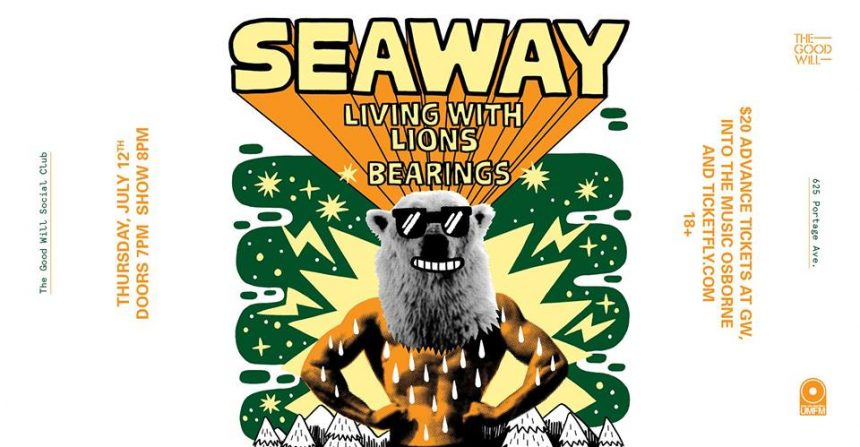 The Good Will Social Club and 101.5 UMFM present Seaway with Living With Lions and Bearings